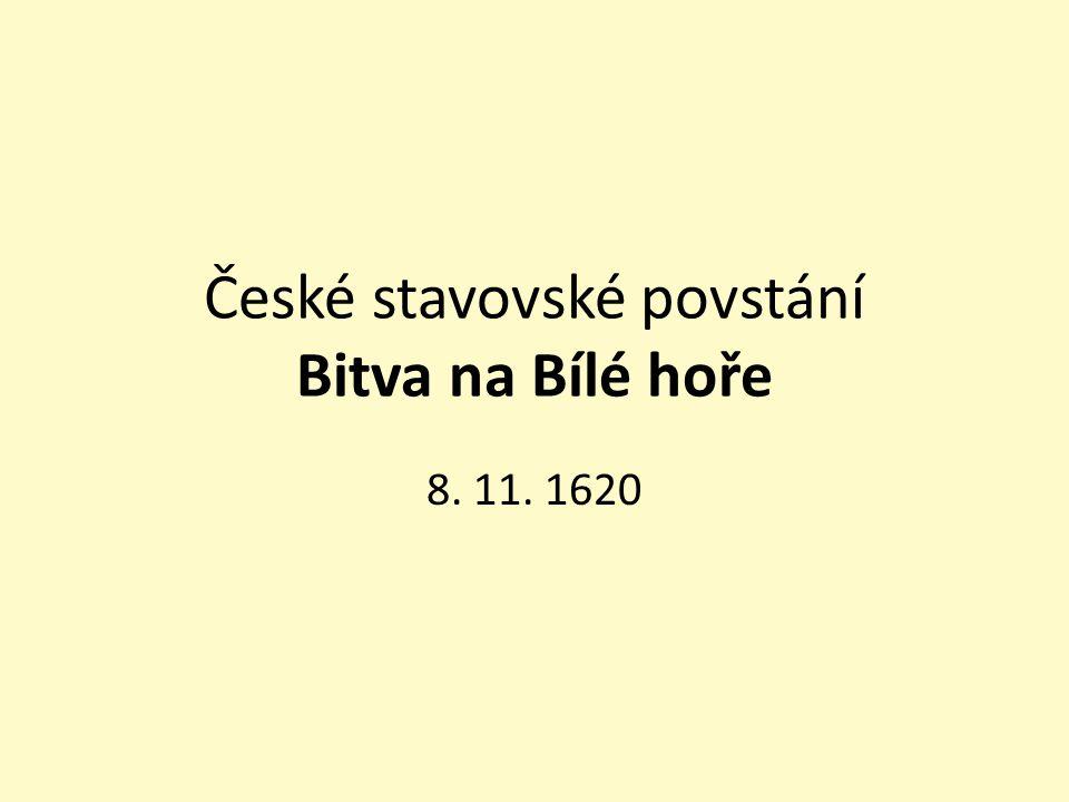 České stavovské povstání Bitva na Bílé hoře 8. 11. 1620
