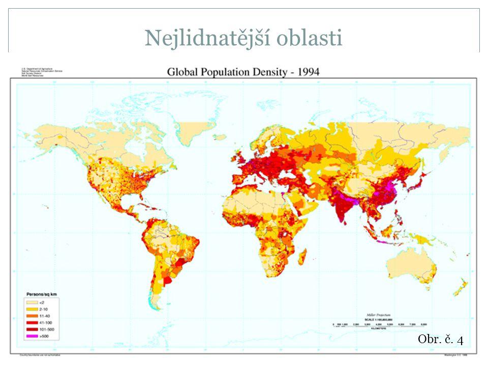 Nejlidnatější oblasti  50% světové populace – do 200 m n. m.  60% – do 200 m od oceánu  50% - v mírném páse Obr. č. 4