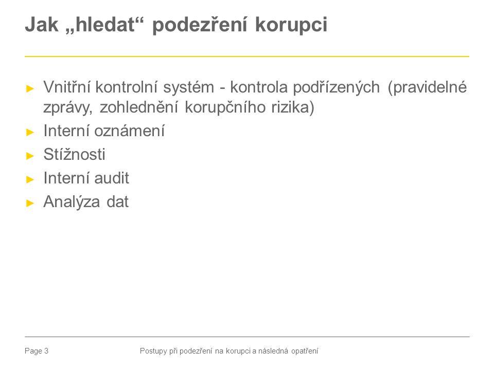 """Page 3 Jak """"hledat"""" podezření korupci ► Vnitřní kontrolní systém - kontrola podřízených (pravidelné zprávy, zohlednění korupčního rizika) ► Interní oz"""