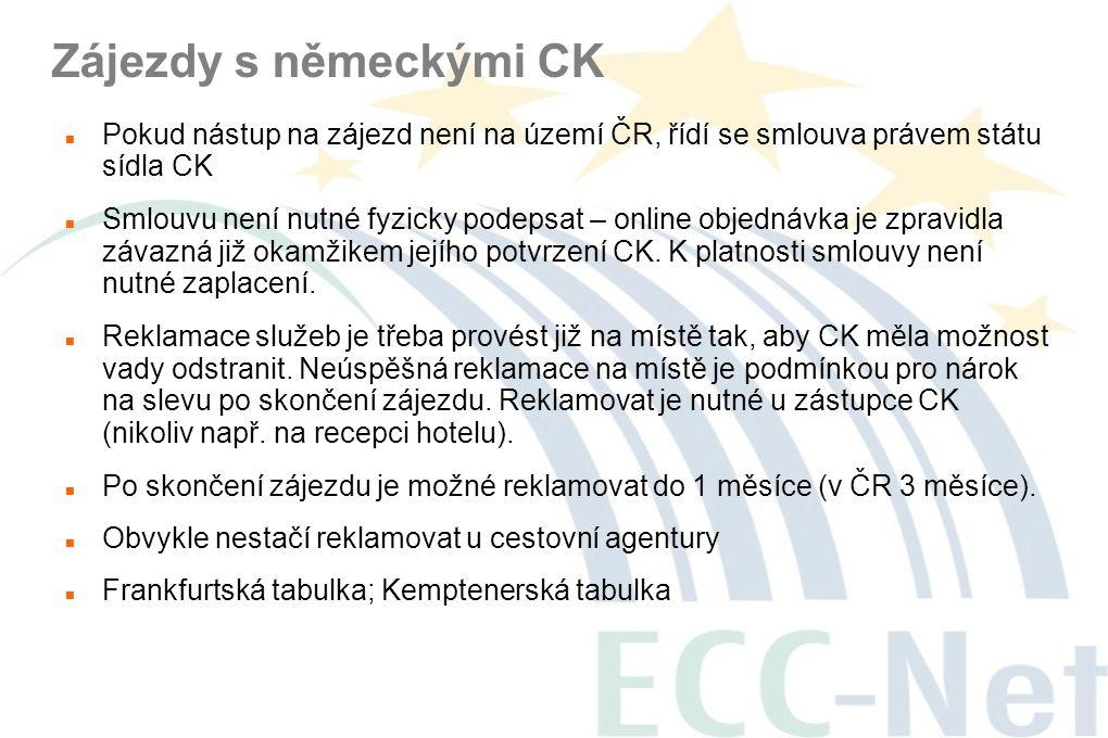 Zájezdy s německými CK  Pokud nástup na zájezd není na území ČR, řídí se smlouva právem státu sídla CK  Smlouvu není nutné fyzicky podepsat – online