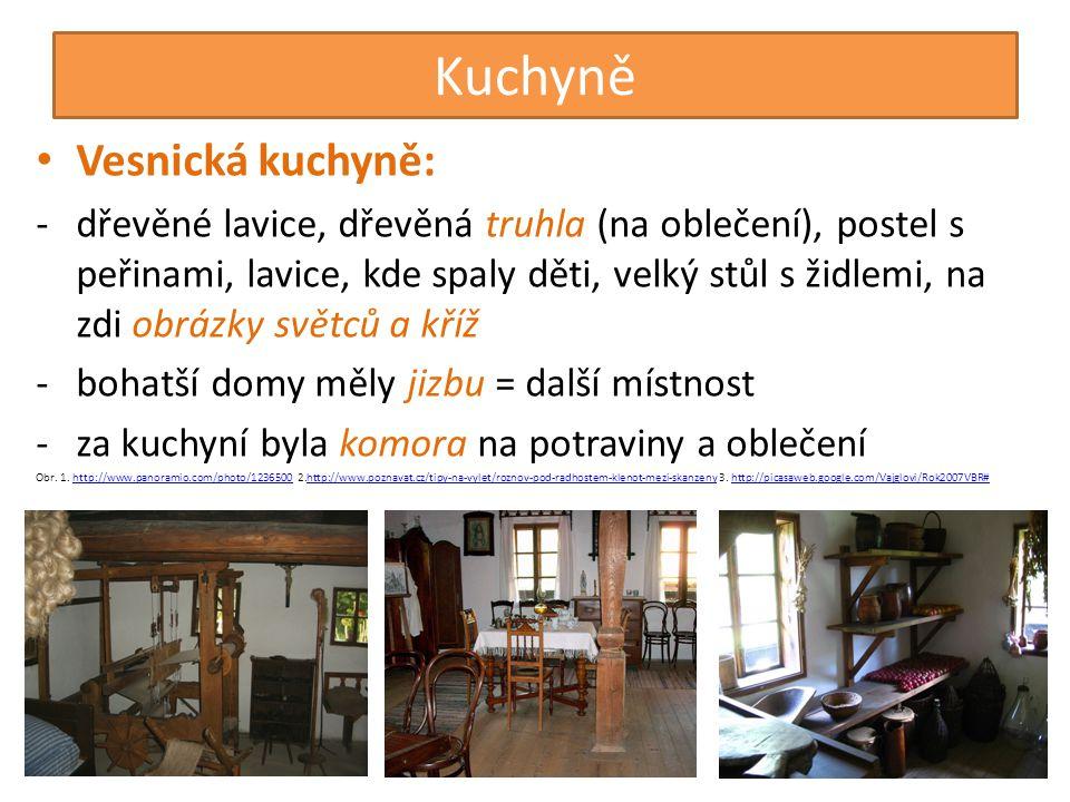 Kuchyně • Vesnická kuchyně: -dřevěné lavice, dřevěná truhla (na oblečení), postel s peřinami, lavice, kde spaly děti, velký stůl s židlemi, na zdi obr