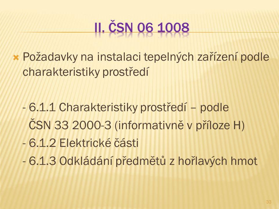  Požadavky na instalaci tepelných zařízení podle charakteristiky prostředí - 6.1.1 Charakteristiky prostředí – podle ČSN 33 2000-3 (informativně v př