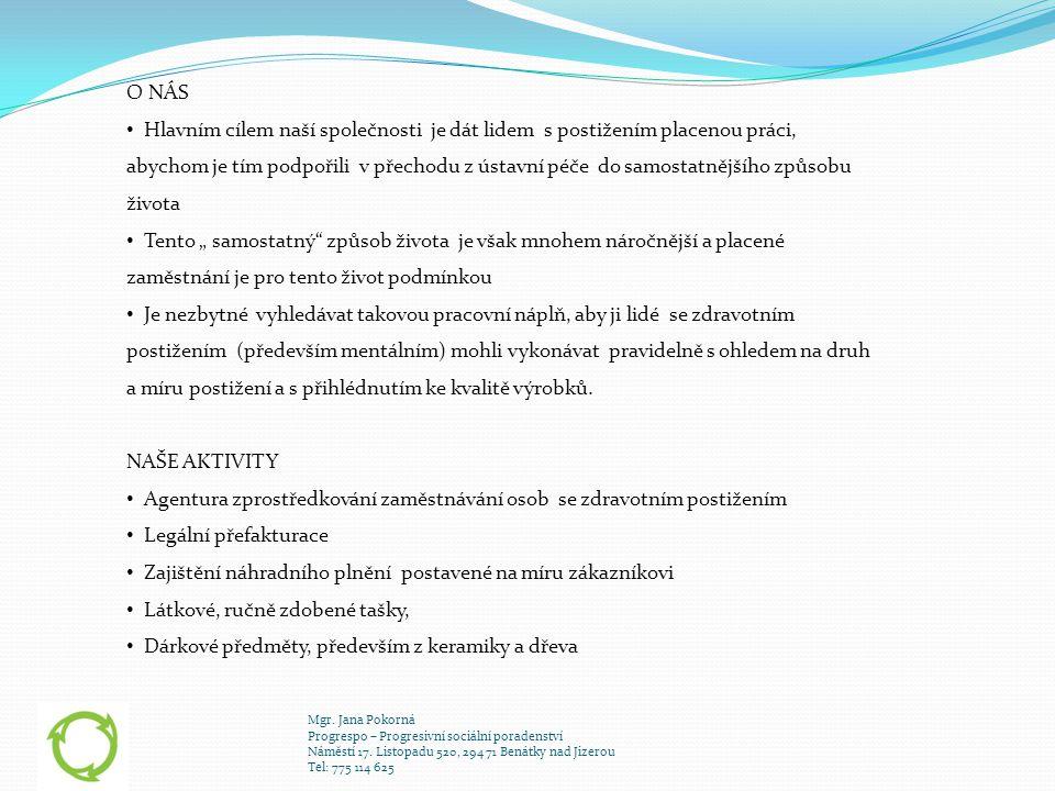 Mgr.Jana Pokorná Progrespo – Progresivní sociální poradenství Náměstí 17.