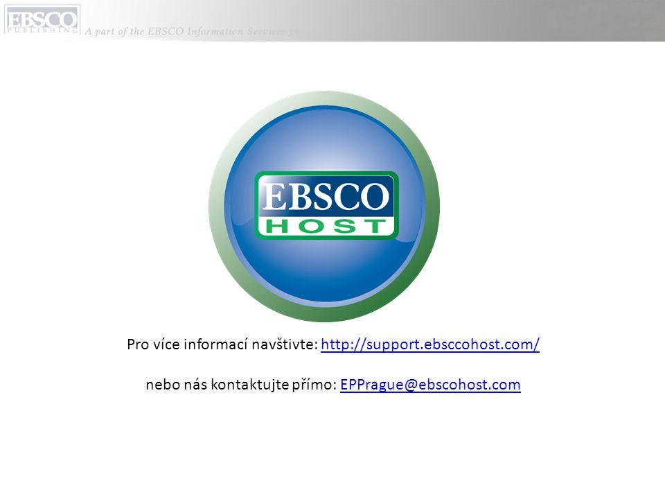 Pro více informací navštivte: http://support.ebsccohost.com/http://support.ebsccohost.com/ nebo nás kontaktujte přímo: EPPrague@ebscohost.comEPPrague@