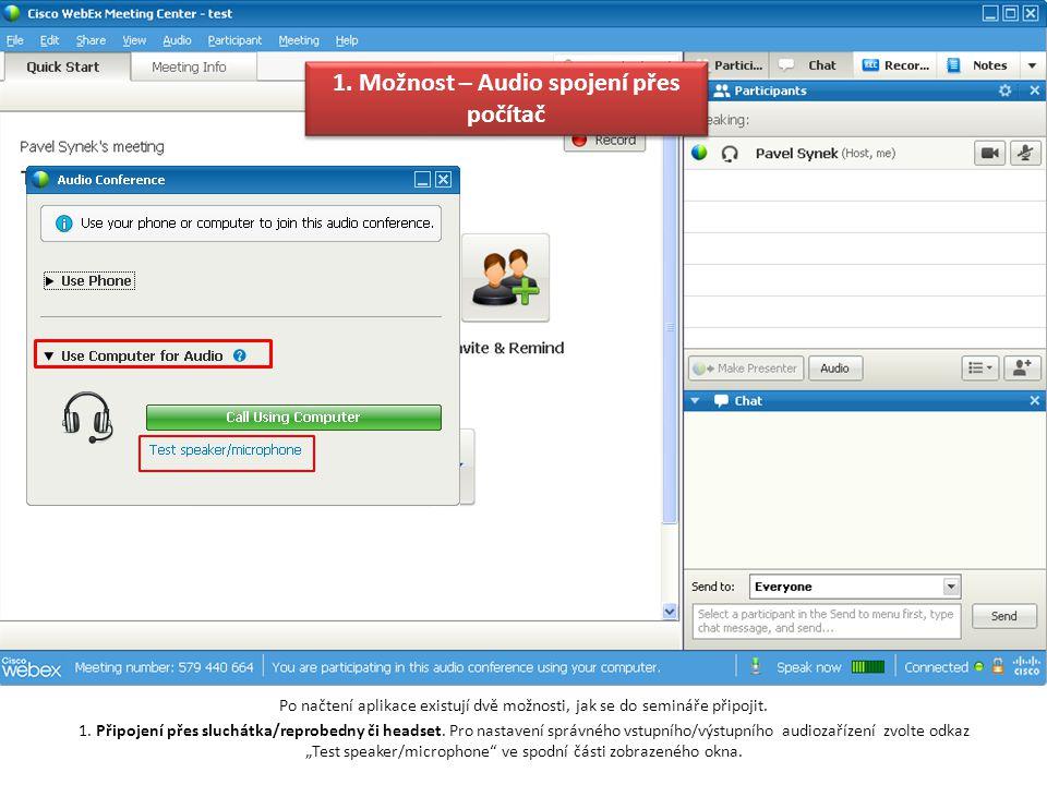 Po načtení aplikace existují dvě možnosti, jak se do semináře připojit. 1. Připojení přes sluchátka/reprobedny či headset. Pro nastavení správného vst