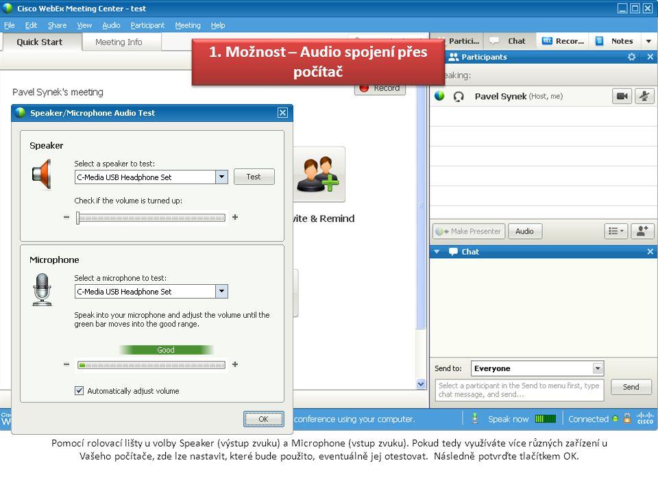 """Po nastavení audiozařízení postačí jen potvrdit volbu """"Call Using Computer 1."""