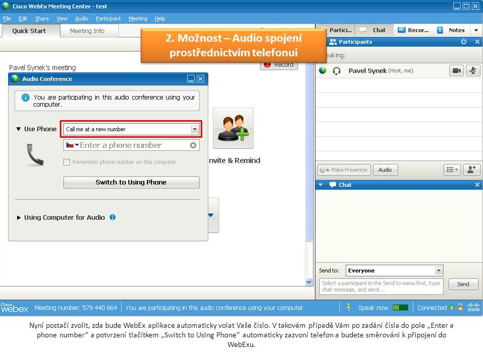 """Nyní postačí zvolit, zda bude WebEx aplikace automaticky volat Vaše číslo. V takovém případě Vám po zadání čísla do pole """"Enter a phone number"""" a potv"""