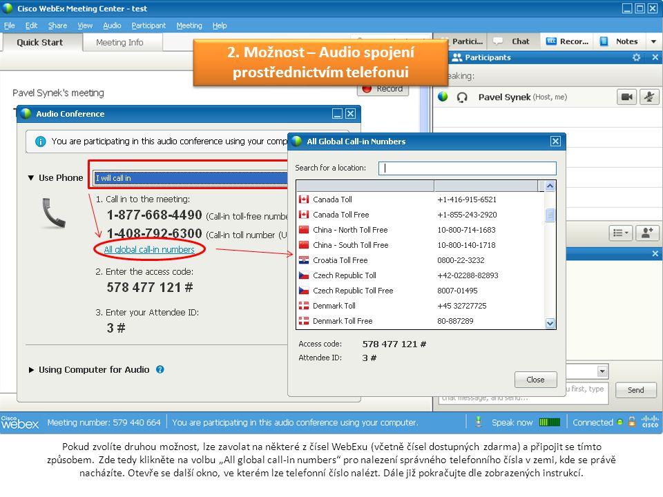 Pokud zvolíte druhou možnost, lze zavolat na některé z čísel WebExu (včetně čísel dostupných zdarma) a připojit se tímto způsobem.