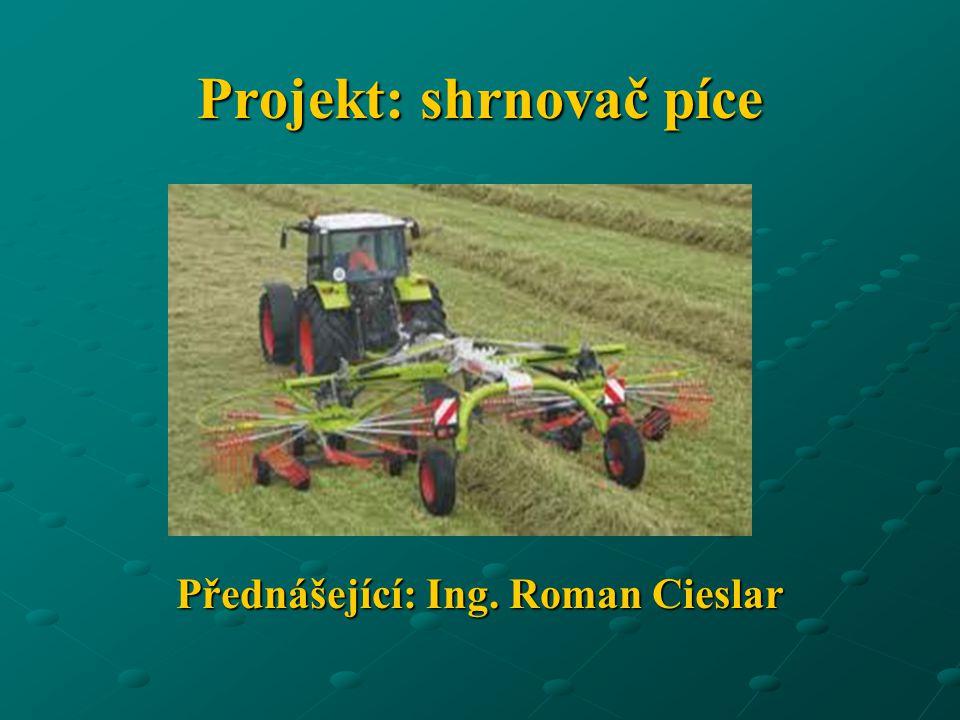 Projekt: shrnovač píce Přednášející: Ing. Roman Cieslar