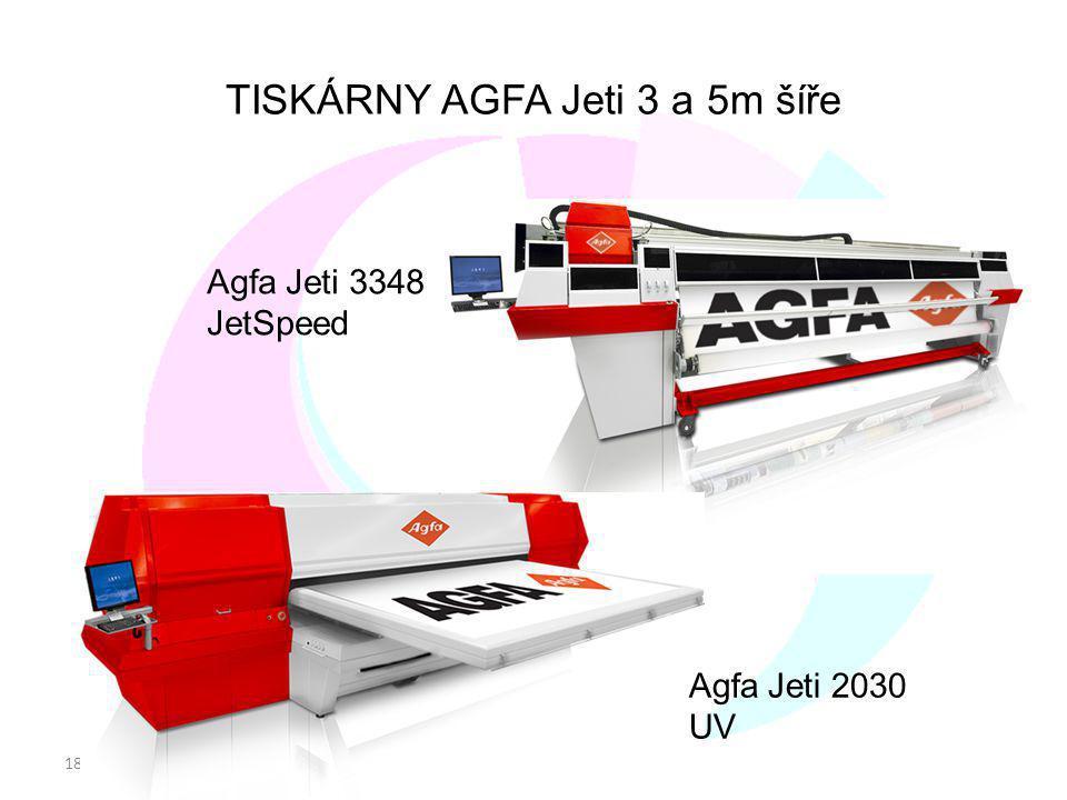 18 TISKÁRNY AGFA Jeti 3 a 5m šíře Agfa Jeti 2030 UV Agfa Jeti 3348 JetSpeed