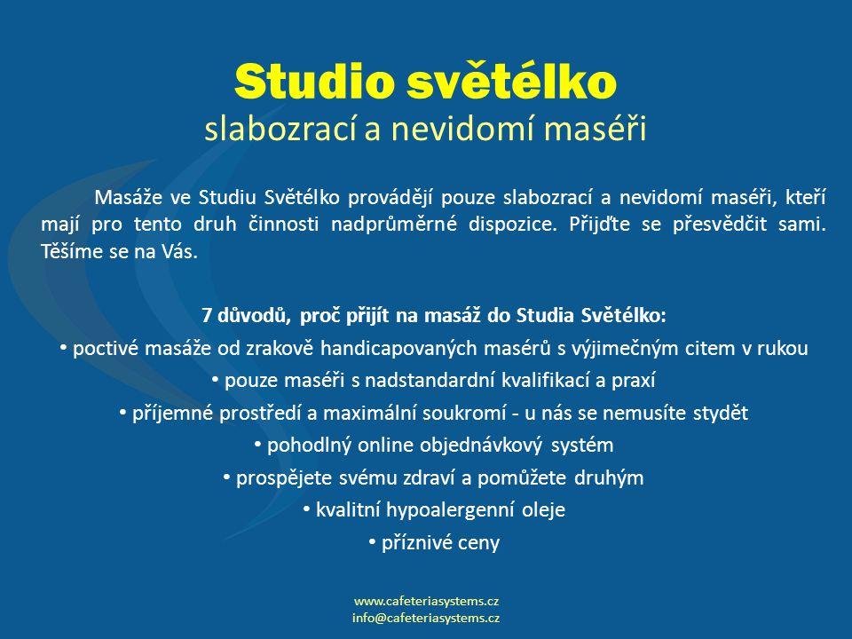 Studio světélko Masáže ve Studiu Světélko provádějí pouze slabozrací a nevidomí maséři, kteří mají pro tento druh činnosti nadprůměrné dispozice.