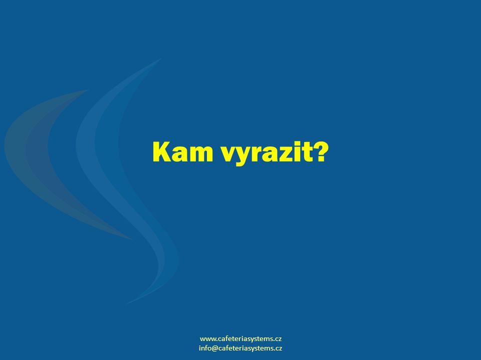 Kam vyrazit? www.cafeteriasystems.cz info@cafeteriasystems.cz