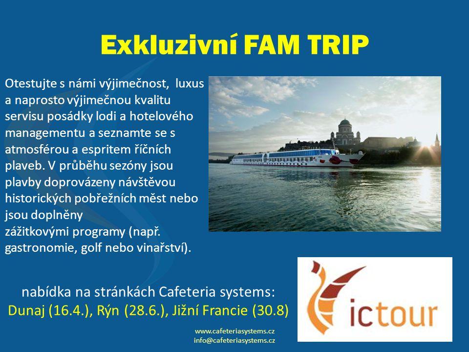 Exkluzivní FAM TRIP www.cafeteriasystems.cz info@cafeteriasystems.cz Otestujte s námi výjimečnost, luxus a naprosto výjimečnou kvalitu servisu posádky lodi a hotelového managementu a seznamte se s atmosférou a espritem říčních plaveb.