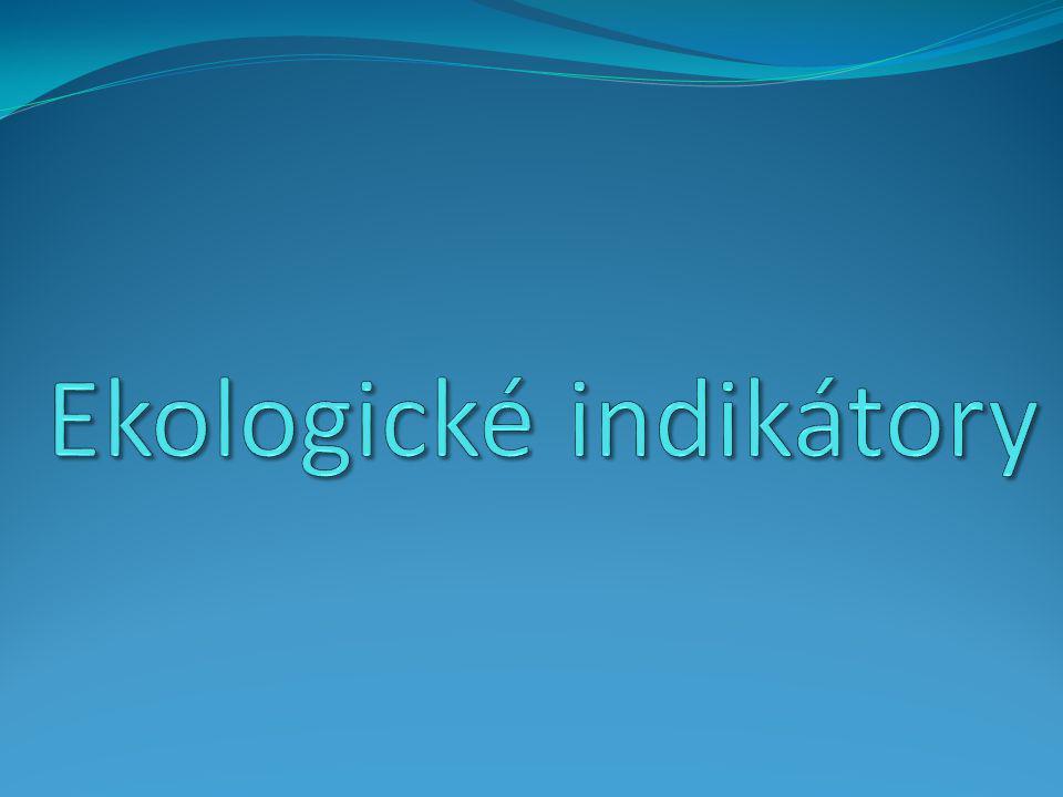 ekologické indikátory  Anotace:  Prezentace slouží k přehledu tématu ekologické indikátory - bioindikátory  Je určena pro výuku ekologie v 1.