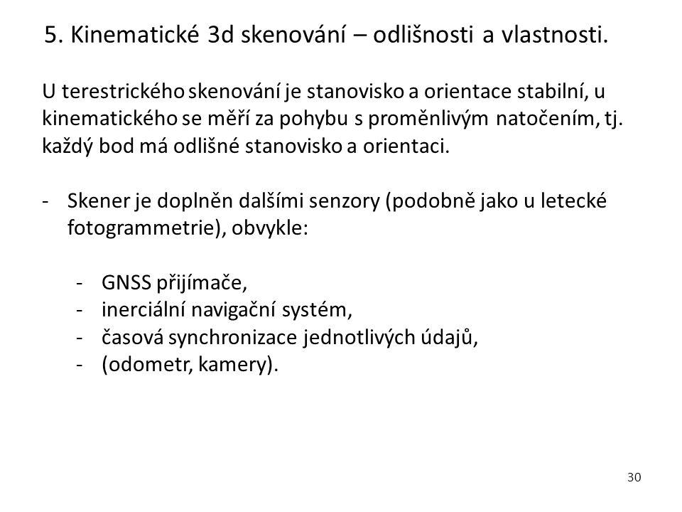 31 5. Kinematické 3d skenování – odlišnosti a vlastnosti.