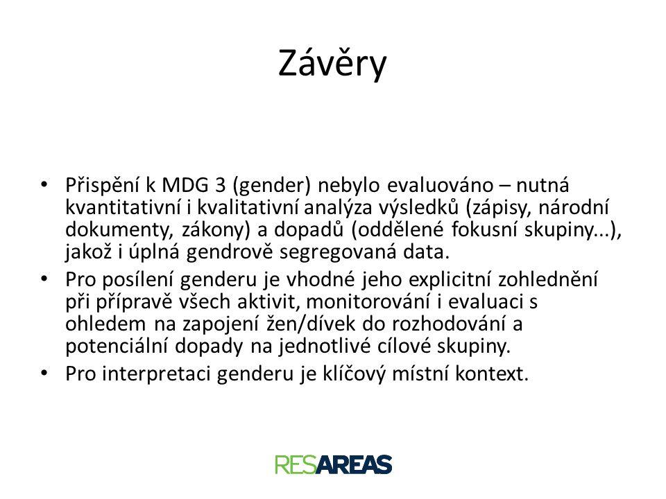 Závěry • Přispění k MDG 3 (gender) nebylo evaluováno – nutná kvantitativní i kvalitativní analýza výsledků (zápisy, národní dokumenty, zákony) a dopad