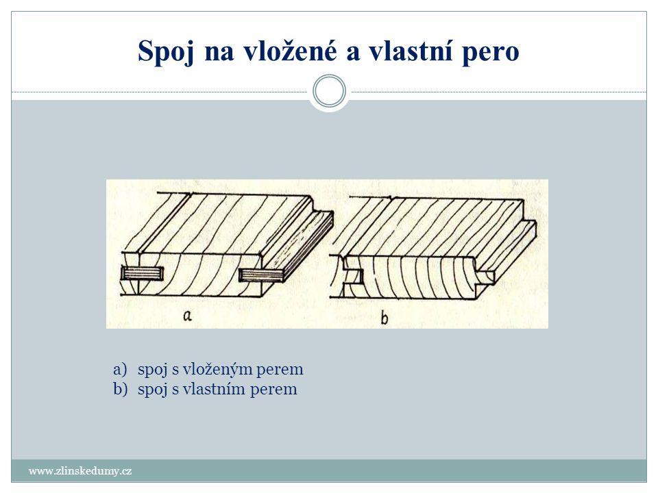 Spoj na vložené a vlastní pero www.zlinskedumy.cz a)spoj s vloženým perem b)spoj s vlastním perem