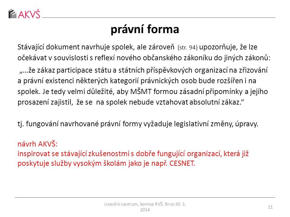 právní forma Stávající dokument navrhuje spolek, ale zároveň (str.
