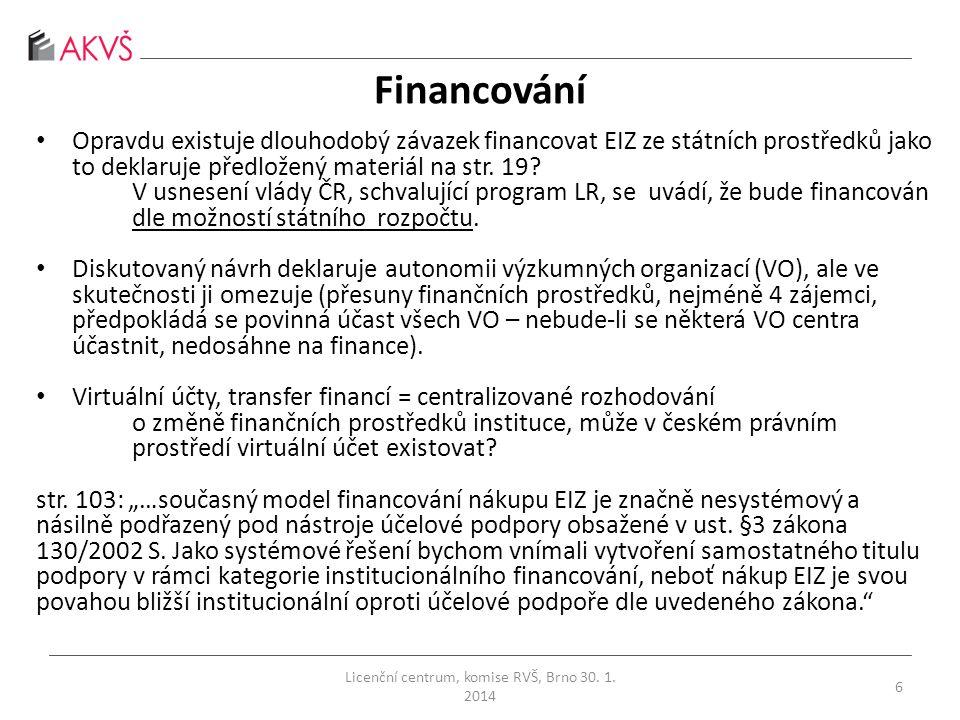 Financování • Opravdu existuje dlouhodobý závazek financovat EIZ ze státních prostředků jako to deklaruje předložený materiál na str.