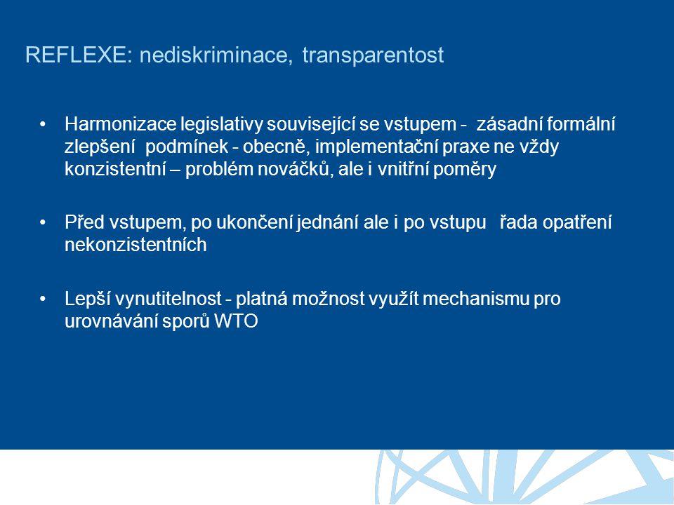 REFLEXE: nediskriminace, transparentost •Harmonizace legislativy související se vstupem - zásadní formální zlepšení podmínek - obecně, implementační praxe ne vždy konzistentní – problém nováčků, ale i vnitřní poměry •Před vstupem, po ukončení jednání ale i po vstupu řada opatření nekonzistentních •Lepší vynutitelnost - platná možnost využít mechanismu pro urovnávání sporů WTO