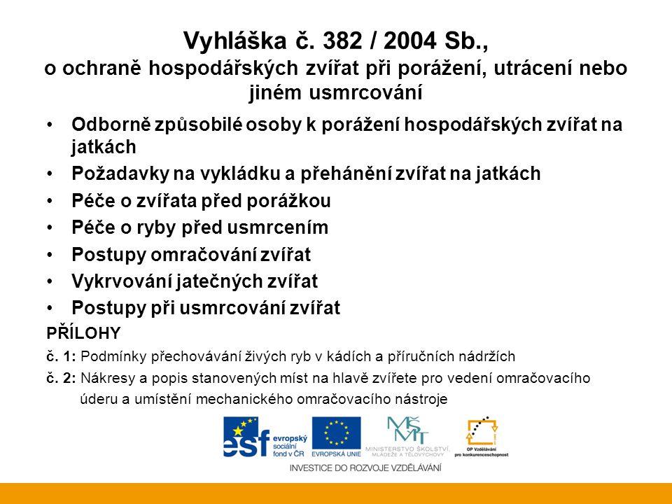 Nařízení Rady (ES) č.1099/2009 o ochraně zvířat při usmrcování - účinnost od 1.