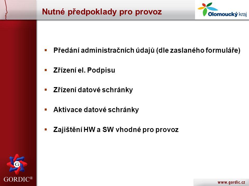 Nutné předpoklady pro provoz  Předání administračních údajů (dle zaslaného formuláře)  Zřízení el.