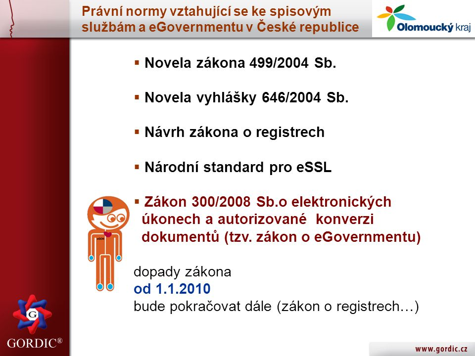 Právní normy vztahující se ke spisovým službám a eGovernmentu v České republice  Novela zákona 499/2004 Sb.