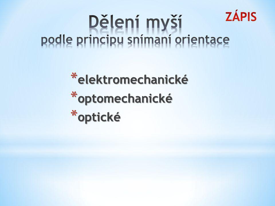 * elektromechanické * optomechanické * optické