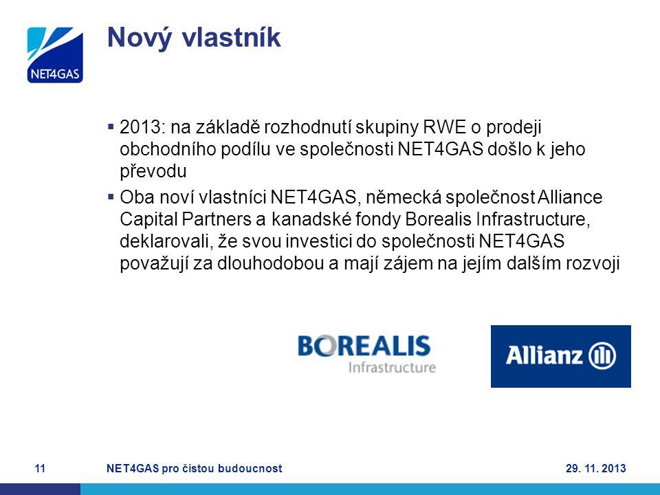  2013: na základě rozhodnutí skupiny RWE o prodeji obchodního podílu ve společnosti NET4GAS došlo k jeho převodu  Oba noví vlastníci NET4GAS, německ