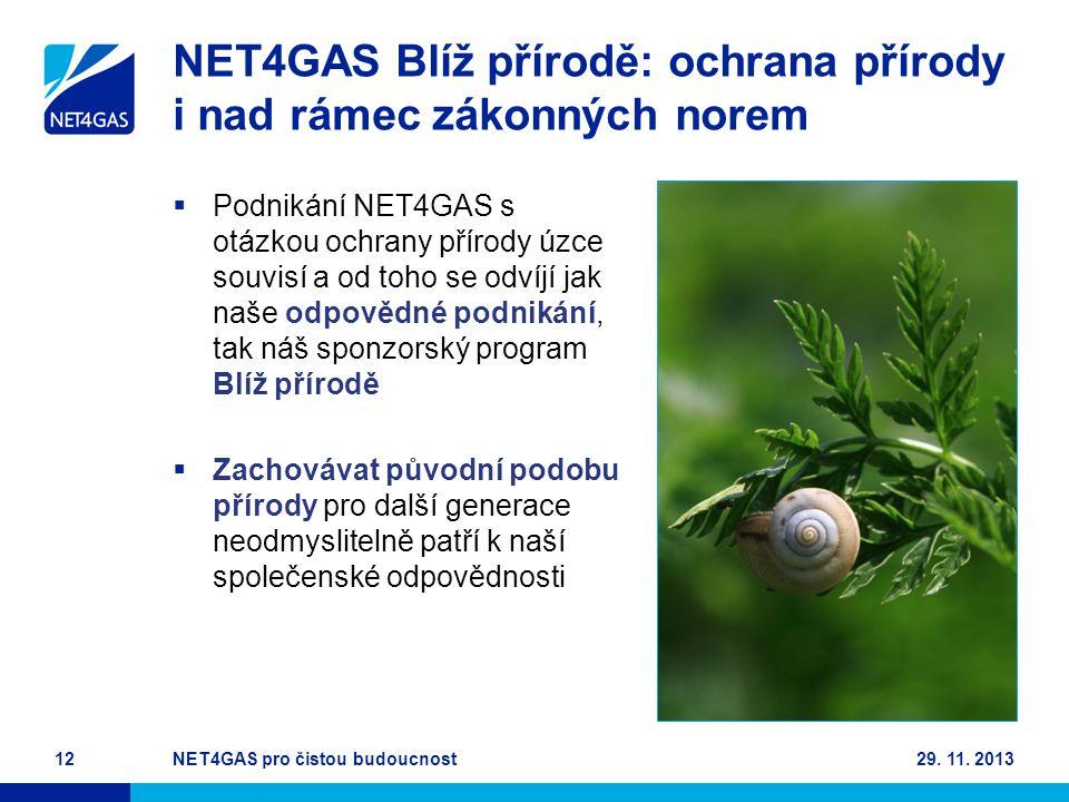 NET4GAS Blíž přírodě: ochrana přírody i nad rámec zákonných norem  Podnikání NET4GAS s otázkou ochrany přírody úzce souvisí a od toho se odvíjí jak n