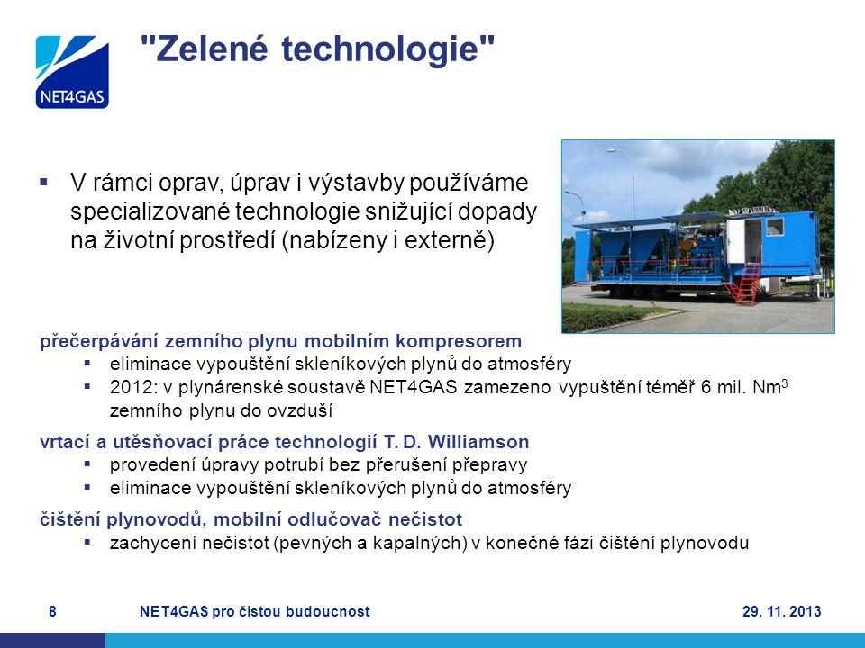  V rámci oprav, úprav i výstavby používáme specializované technologie snižující dopady na životní prostředí (nabízeny i externě) NET4GAS pro čistou b