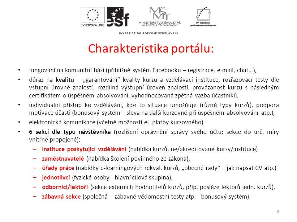 """Charakteristika portálu: • fungování na komunitní bázi (přibližně systém Facebooku – registrace, e-mail, chat…), • důraz na kvalitu – """"garantování"""" kv"""