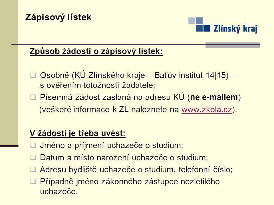 Způsob žádosti o zápisový lístek:  Osobně (KÚ Zlínského kraje – Baťův institut 14|15) - s ověřením totožnosti žadatele;  Písemná žádost zaslaná na a