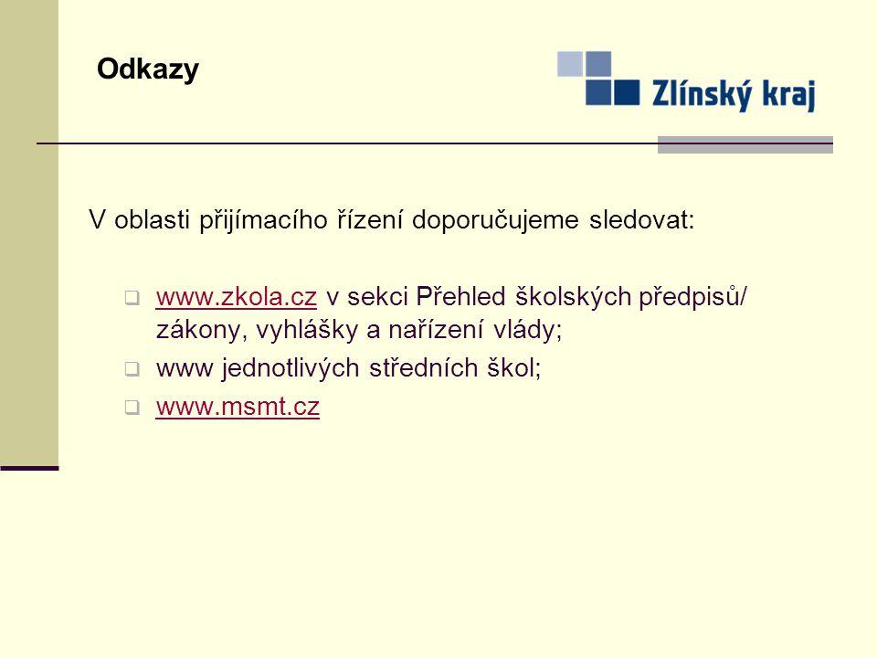 V oblasti přijímacího řízení doporučujeme sledovat:  www.zkola.cz v sekci Přehled školských předpisů/ zákony, vyhlášky a nařízení vlády; www.zkola.cz