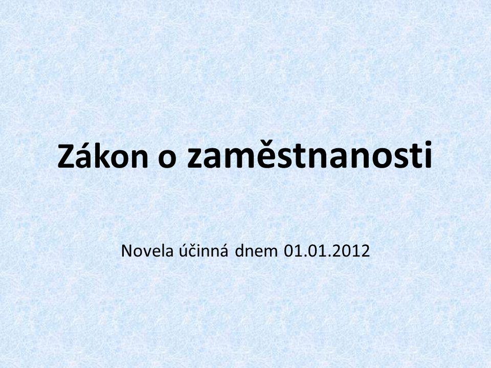 Zákon o zaměstnanosti Novela účinná dnem 01.01.2012