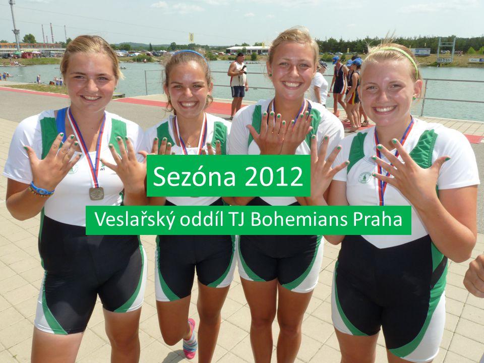 Sezóna 2012 Veslařský oddíl TJ Bohemians Praha