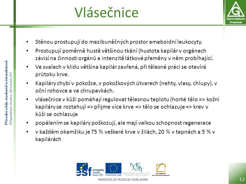 Přírodní vědy moderně a interaktivně ©Gymnázium Hranice, Zborovská 293 Vlásečnice 12 • Stěnou prostupují do mezibuněčných prostor ameboidní leukocyty.