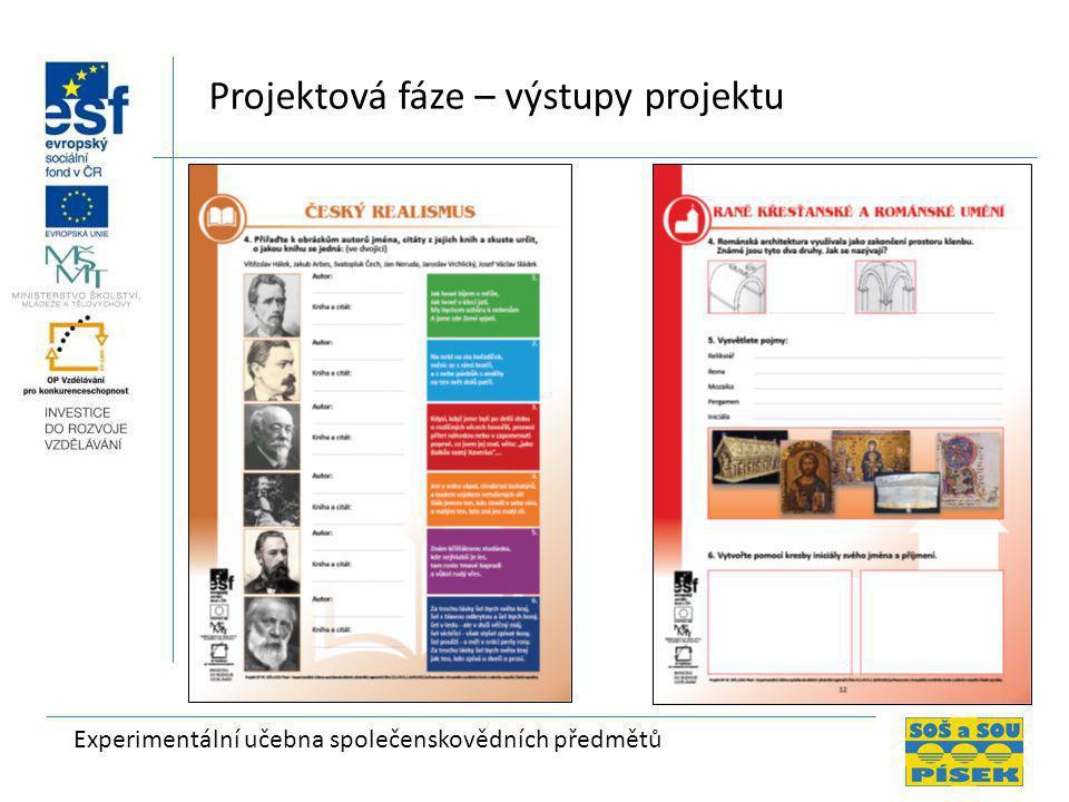 Experimentální učebna společenskovědních předmětů Projektová fáze – výstupy projektu