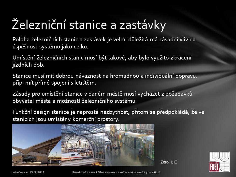 Poloha železničních stanic a zastávek je velmi důležitá má zásadní vliv na úspěšnost systému jako celku.