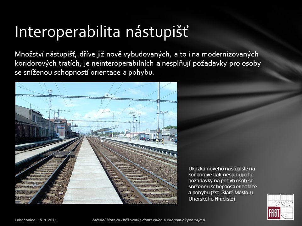Množství nástupišť, dříve již nově vybudovaných, a to i na modernizovaných koridorových tratích, je neinteroperabilních a nesplňují požadavky pro osoby se sníženou schopností orientace a pohybu.