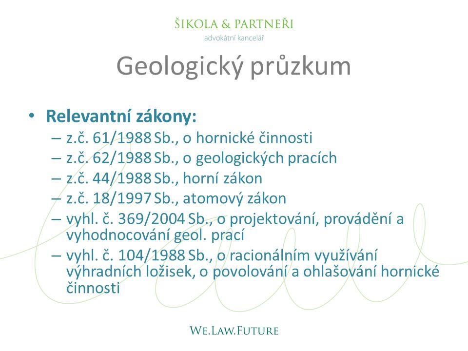 Fáze přípravy geologických průzkumů a/ Stanovení průzkumného území – vymezení území, na němž budou práce prováděny b/ Projekt geologických prací a jeho schválení – stanovení technologie provádění průzkumů c/ (Teoreticky) povolení hornické činnosti – povolení některých významných prací s velkých zásahem d/ Vstupy na cizí nemovitosti a jejich využívání – Povolení, náhrady vlastníkům Otázka poplatků obcím v souvislosti s geologickým průzkumem