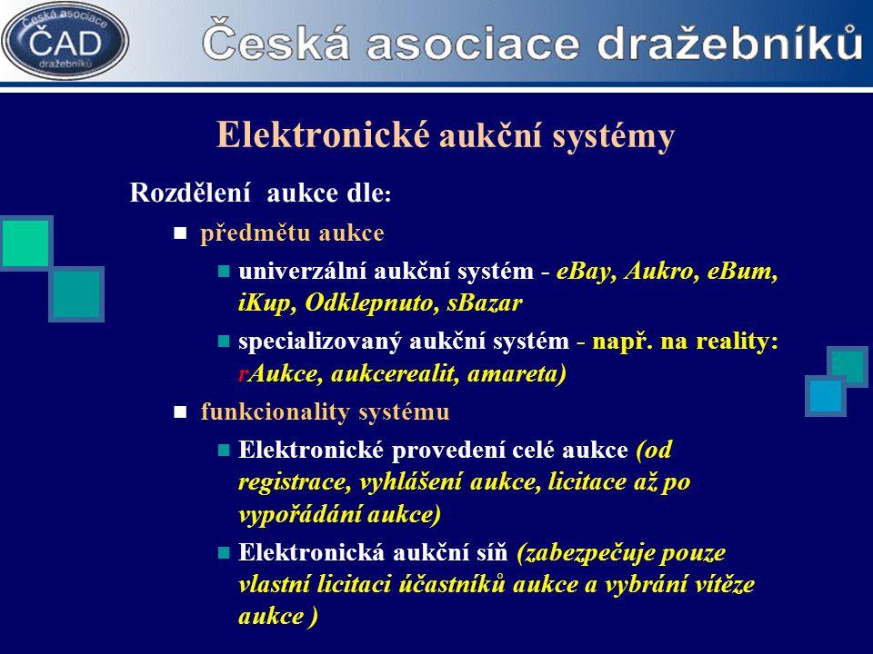 Elektronické aukční systémy Rozdělení aukce dle :  předmětu aukce  univerzální aukční systém - eBay, Aukro, eBum, iKup, Odklepnuto, sBazar  special