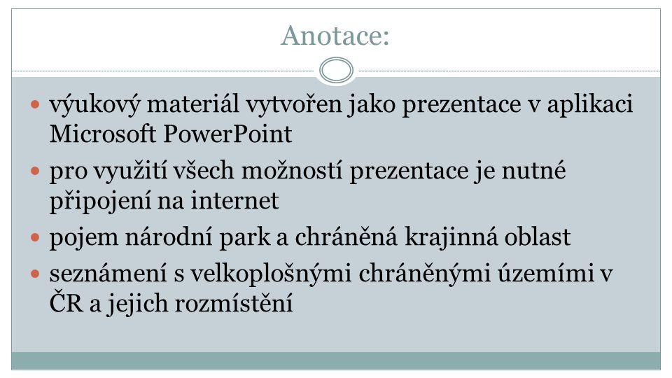 Anotace:  výukový materiál vytvořen jako prezentace v aplikaci Microsoft PowerPoint  pro využití všech možností prezentace je nutné připojení na int
