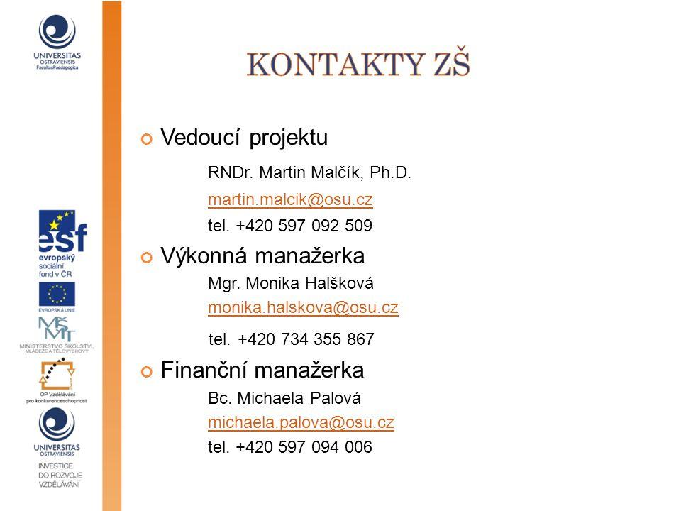 Vedoucí projektu RNDr. Martin Malčík, Ph.D. martin.malcik@osu.cz tel. +420 597 092 509 Výkonná manažerka Mgr. Monika Halšková monika.halskova@osu.cz t