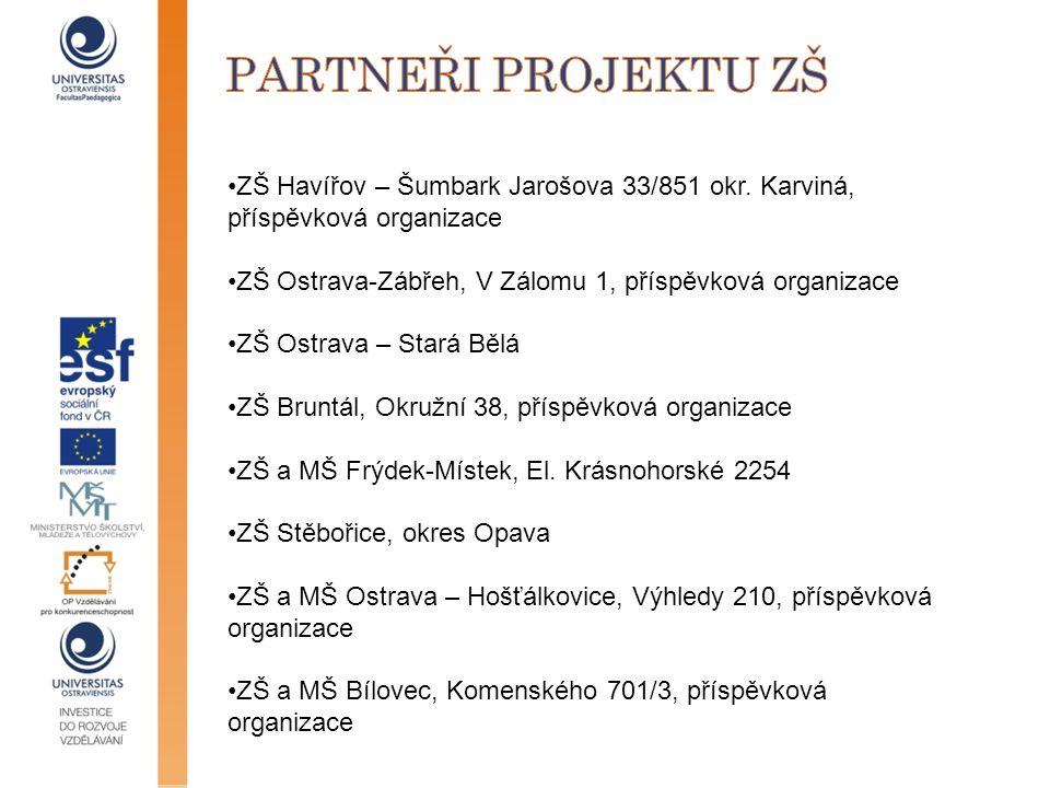•ZŠ Havířov – Šumbark Jarošova 33/851 okr. Karviná, příspěvková organizace •ZŠ Ostrava-Zábřeh, V Zálomu 1, příspěvková organizace •ZŠ Ostrava – Stará