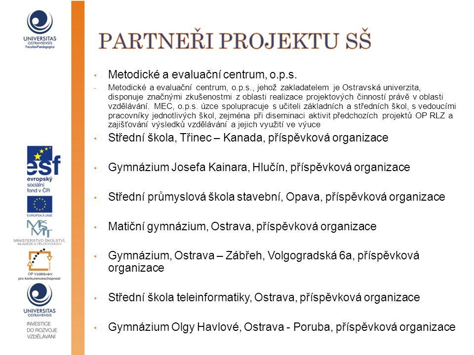 • Metodické a evaluační centrum, o.p.s. - Metodické a evaluační centrum, o.p.s., jehož zakladatelem je Ostravská univerzita, disponuje značnými zkušen