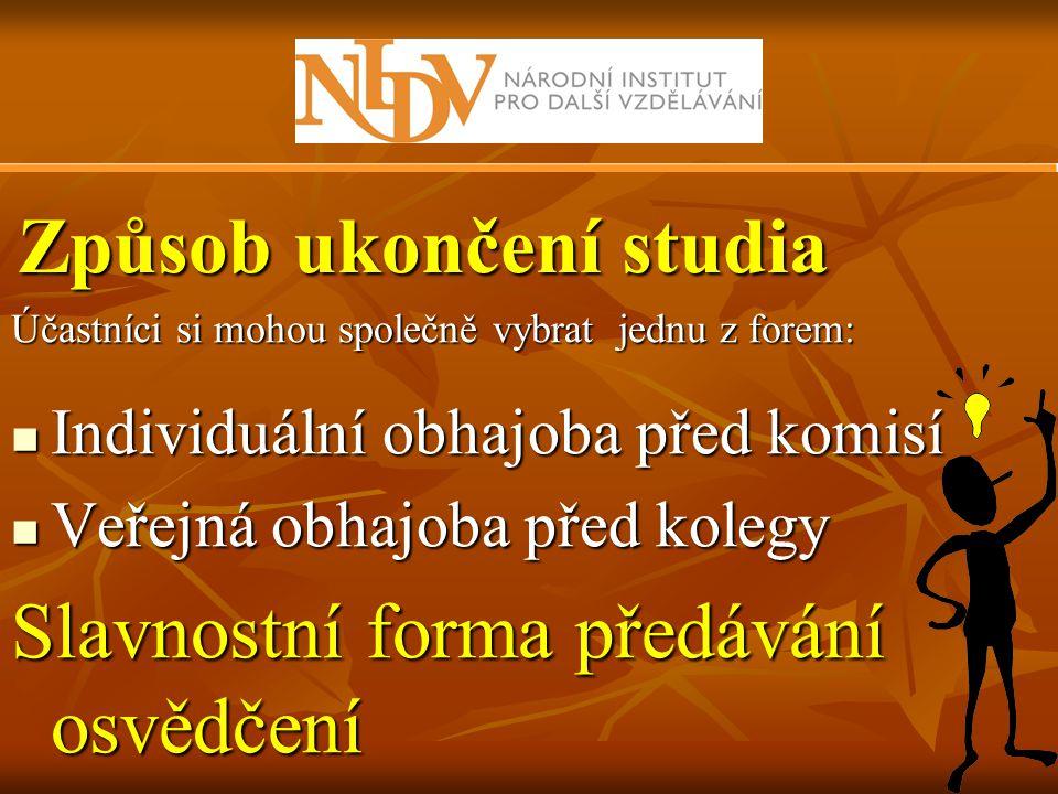 Způsob ukončení studia Účastníci si mohou společně vybrat jednu z forem:  Individuální obhajoba před komisí  Veřejná obhajoba před kolegy Slavnostní
