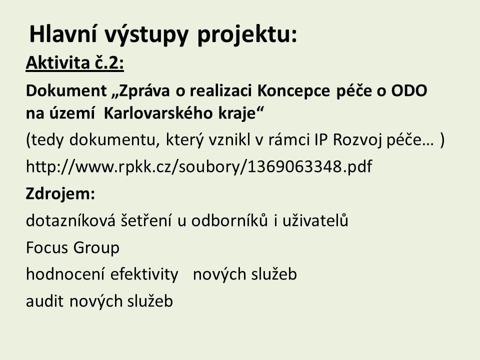 """Hlavní výstupy projektu: Aktivita č.2: Dokument """"Zpráva o realizaci Koncepce péče o ODO na území Karlovarského kraje"""" (tedy dokumentu, který vznikl v"""