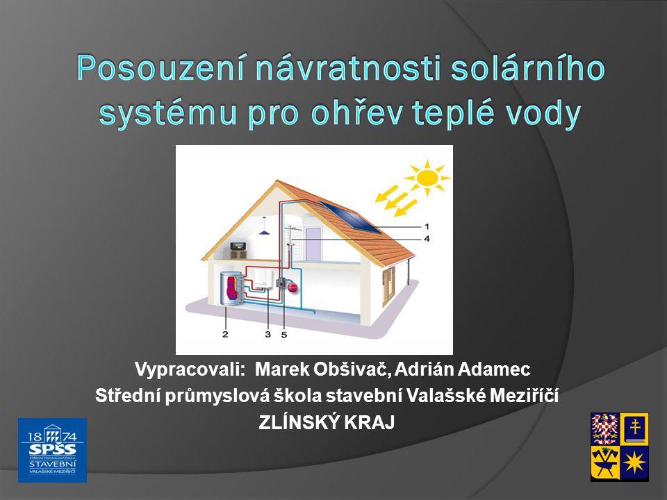 Vypracovali: Marek Obšivač, Adrián Adamec Střední průmyslová škola stavební Valašské Meziříčí ZLÍNSKÝ KRAJ
