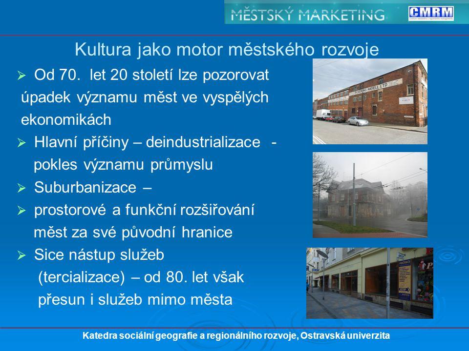 Katedra sociální geografie a regionálního rozvoje, Ostravská univerzita Kultura jako motor městského rozvoje   Od 70.